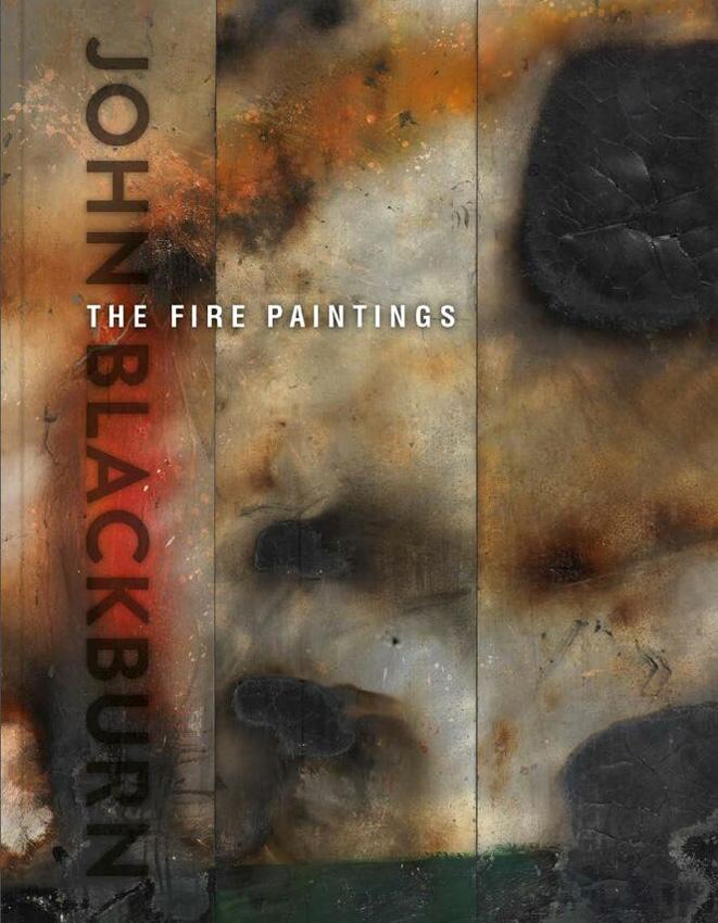 John Blackburn: The Fire Paintings