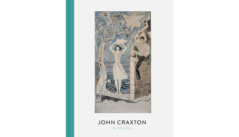 John Craxton in Greece: Exhibition Catalogue