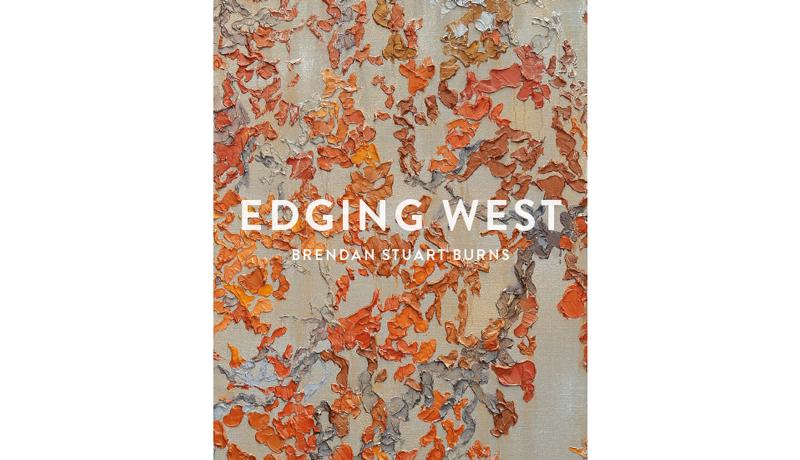 Brendan Stuart Burns: Edging West