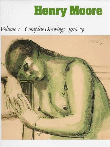 Henry Moore: Complete Drawings Volume 1
