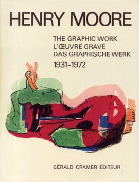 Henry Moore: Catalogue of Graphic Work Volume 1
