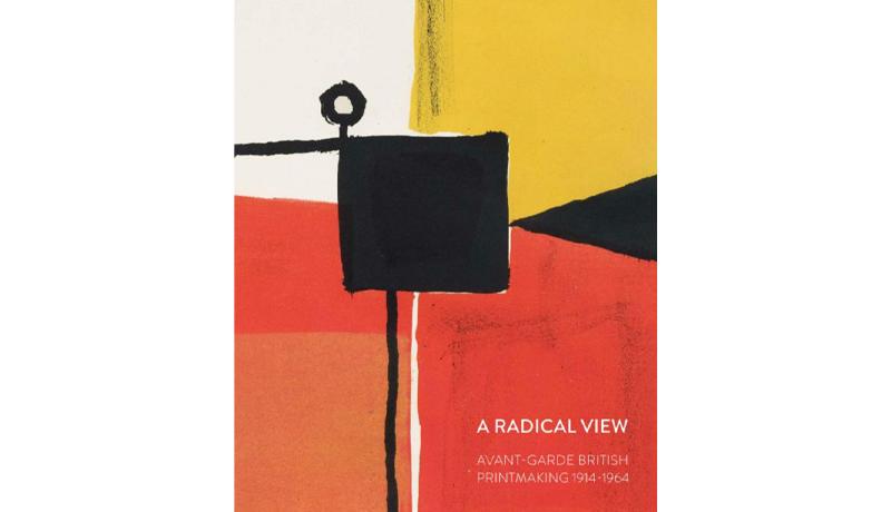 A Radical View: Avant-garde British Printmaking 1914-1964