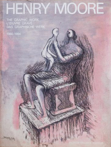 Henry Moore: Catalogue of Graphic Work Volume 4