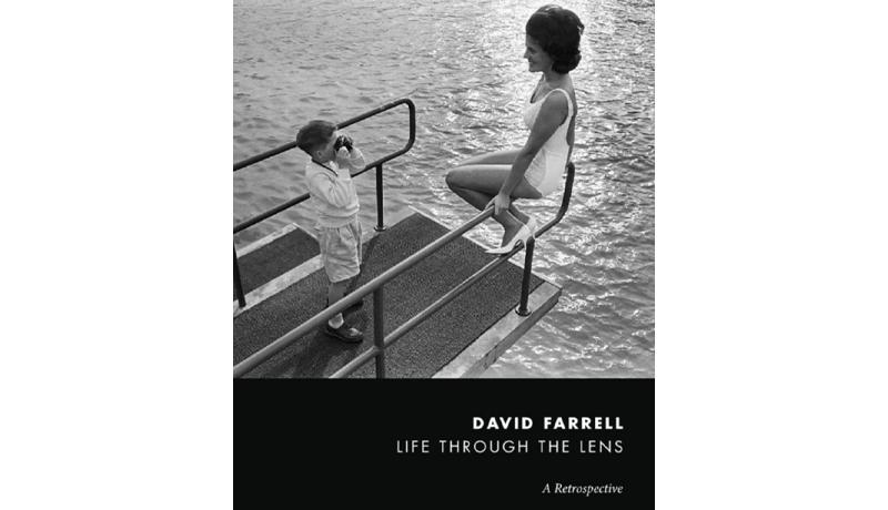 David Farrell: Life Through The Lens