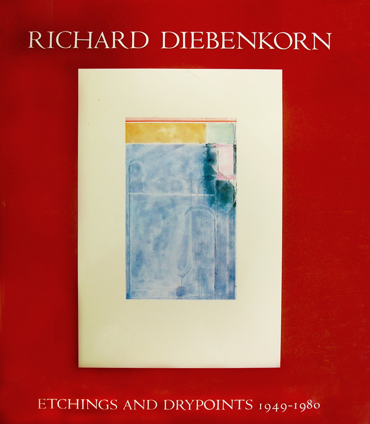 Richard Diebenkorn: Etchings and Drypoints 1949 – 1980