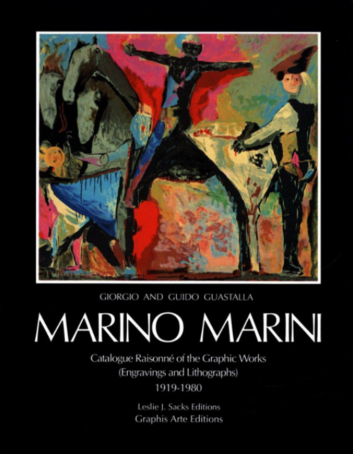 Marino Marini: Catalogue Raisonné of the Graphic Works (Engravings and Lithographs) 1919-1980