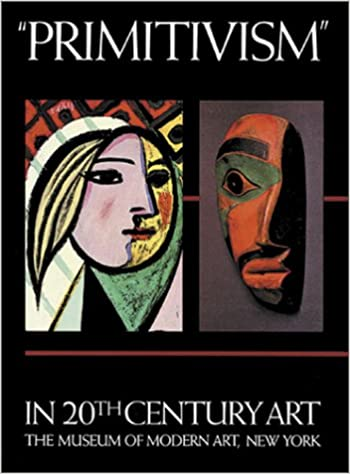 """""""Primitivism"""" in 20th Century Art: Affinity of the Tribal and the Modern (Volumes I & II)"""