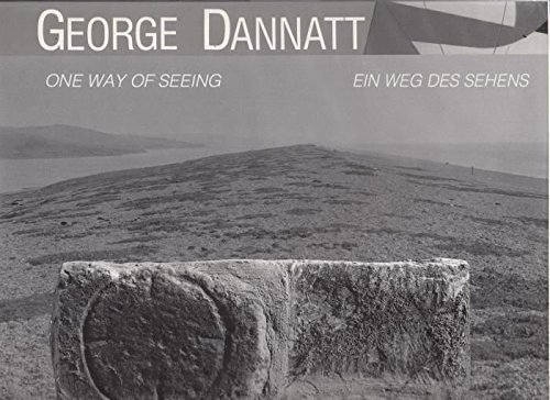 George Dannatt: One Way of Seeing / Ein Weg des Sehens